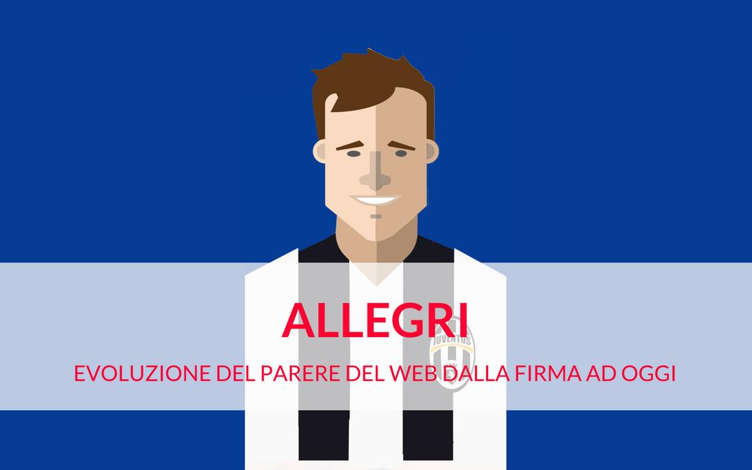 Juventus, l'evoluzione del parere del web su Allegri dalla firma ad oggi