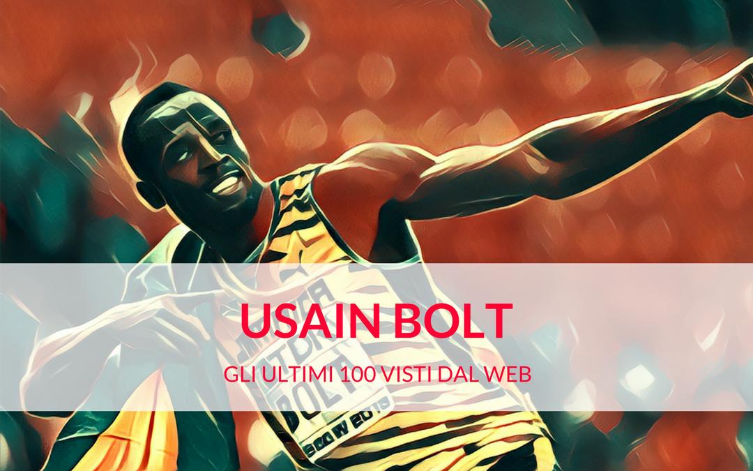 Usain Bolt, gli ultimi 100 visti dal web
