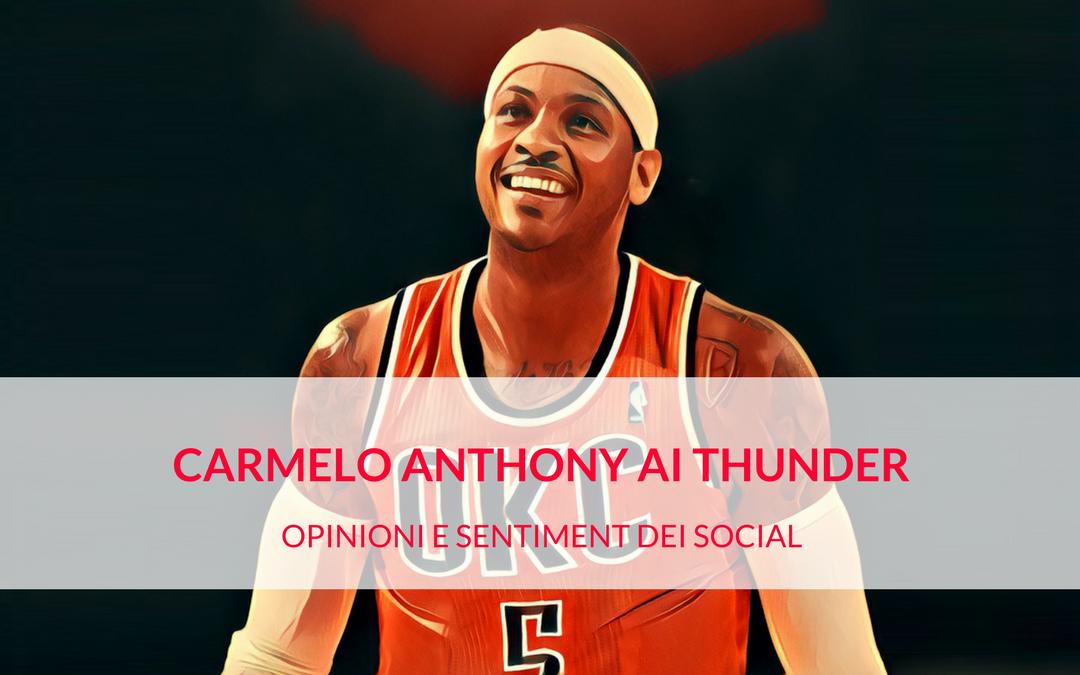 Carmelo Anthony agli Oklahoma City Thunder: opinioni e sentiment dai social